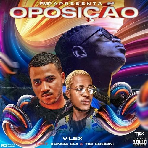 V-Lex - Oposição (feat. Kanga Dji e Tio Edson)