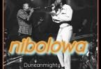 Duncan Mighty - Nibolowa (feat. Burna Boy)