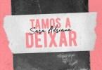 Sara Adriana - Tamos A Deixar (Prod. Mr.Carly)