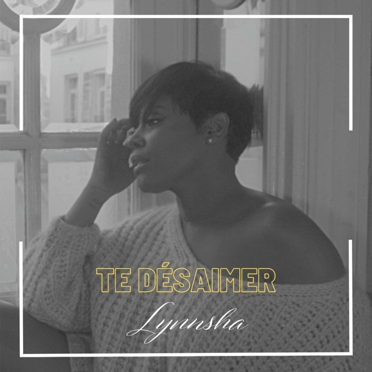 Lynnsha - Te Désaimer (Cover)