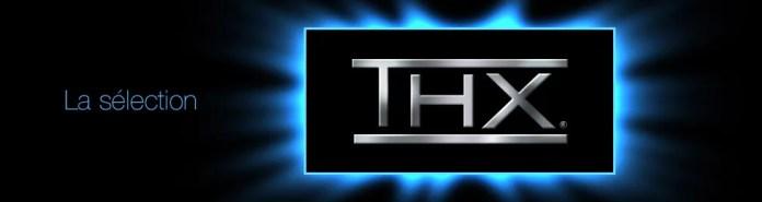 THX : tous les produits labellisés THX Ultra, THX Dominus, THX 3D Display, THX 4K, THX TruStudio Pro et THX Select
