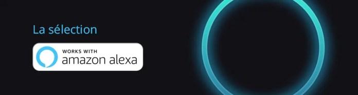 Works with Alexa: la sélection de produits compatibles avec l'assistant vocal Amazon Alexa