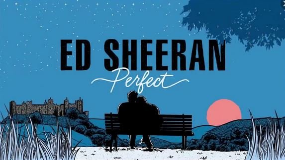 Meaning of Perfect By Ed Sheeran  Song Meanings and Facts