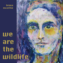 Brona McVittie 'We Are The Wildlife' album cover art