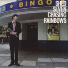 Chasing Rainbows by Shed Seven