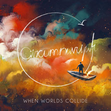 'When Worlds Collide' by Circumnavigate (Album)