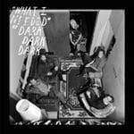 Dark Dark Dark What I Needed EP