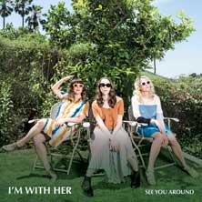 'See You Around' by I'm With Her (Album)