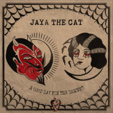 Jaya The Cat 'A Good Day For The Damned' album