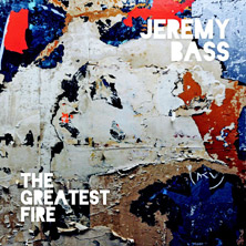 Jeremy Bass 'The Greatest Fire' album cover
