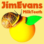 Jim Evans 'Milk Teeth' album cover
