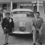 'For Better, Or Worse' by John Prine (Album)