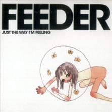 'Just The Way I'm Feeling' by Feeder