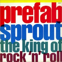 Prefab Sprout King Of Rock & Roll