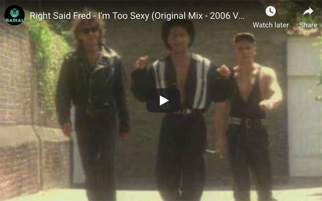Right Said Fred 'I'm Too Sexy'