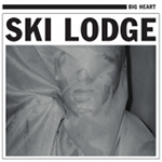 Big Heart by Ski Lodge (Album)
