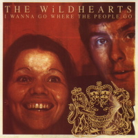 The Wildhearts 'I Wanna Go Where the People Go' single cover