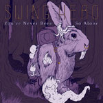 You've Never Been So Alone by Swing Hero (EP)