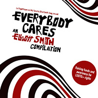 Everybody Cares: An Elliott Smith Compilation