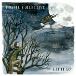 Let It Go by Fossil Collective (EP)