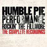 Humble Pie – 'Performance: Rockin' The Fillmore – The Complete Recordings' cover