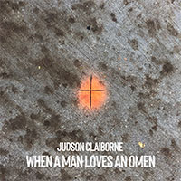 Judson Claiborne 'When A Man Loves An Omen' EP cover