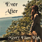 'Ever After' by Merry Ellen Kirk (Single)
