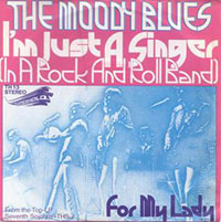 'I'm Just a Singer (In a Rock and Roll Band)' by The Moody Blues