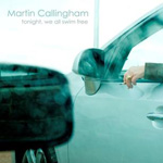 Tonight, We All Swim Free by Martin Callingham (Album)