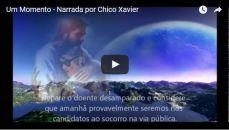 Um Momento – Narrada por Chico Xavier