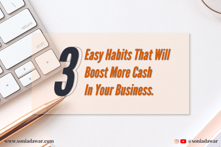 Read more about the article 3 easy habits that will boost more cash in your business.