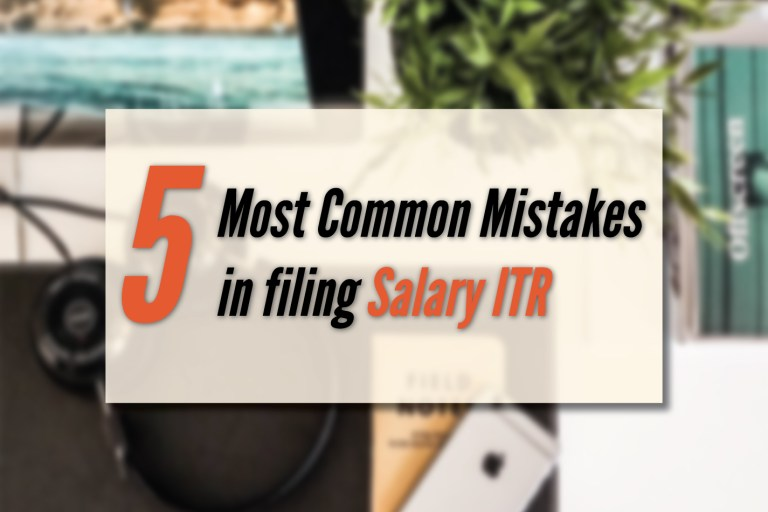Read more about the article 5 Most Common Mistakes to avoid while filing Salary ITR