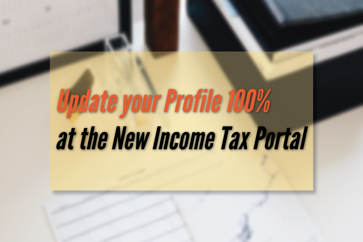 Update your profile 100% at New income tax portal