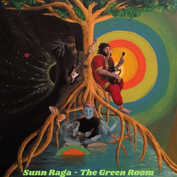 Sunn Raga – The Green Room (2018) U S  Stoner Rock/ Jam Band