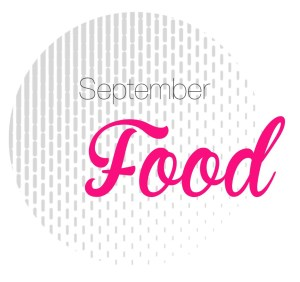 Blog Thema September: FOOD