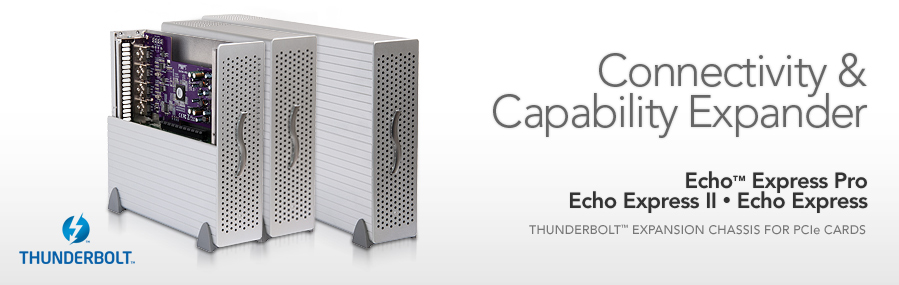 Echo Express & Echo Express Pro: Thunderbolt Expansion Chassis for PCIe Cards