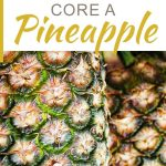 The Easiest Way to Cut and Core a Pineapple
