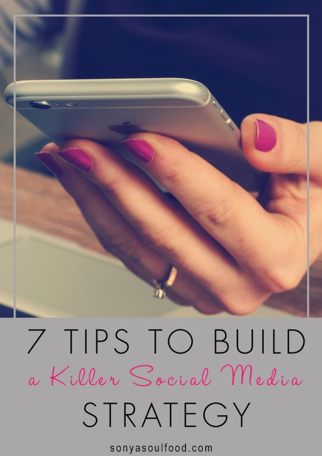 7 tips to build a killer social media strategy