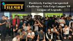 Positively Facing Unexpected Challenges: TeleTrip Campus TP - League of Legends