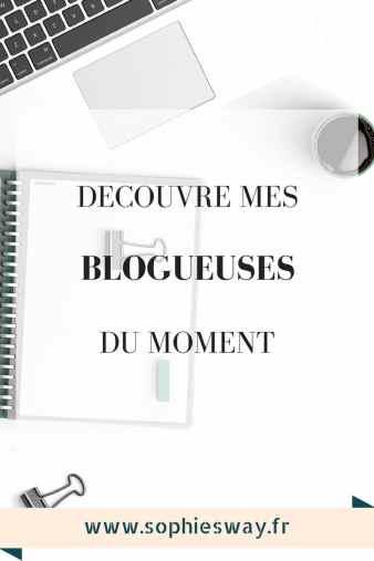 Découvre mes blogueuses du moment