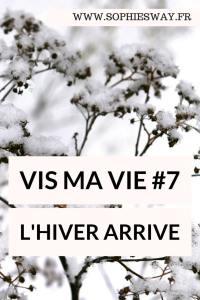 Vis ma vie #7 L'hiver arrive