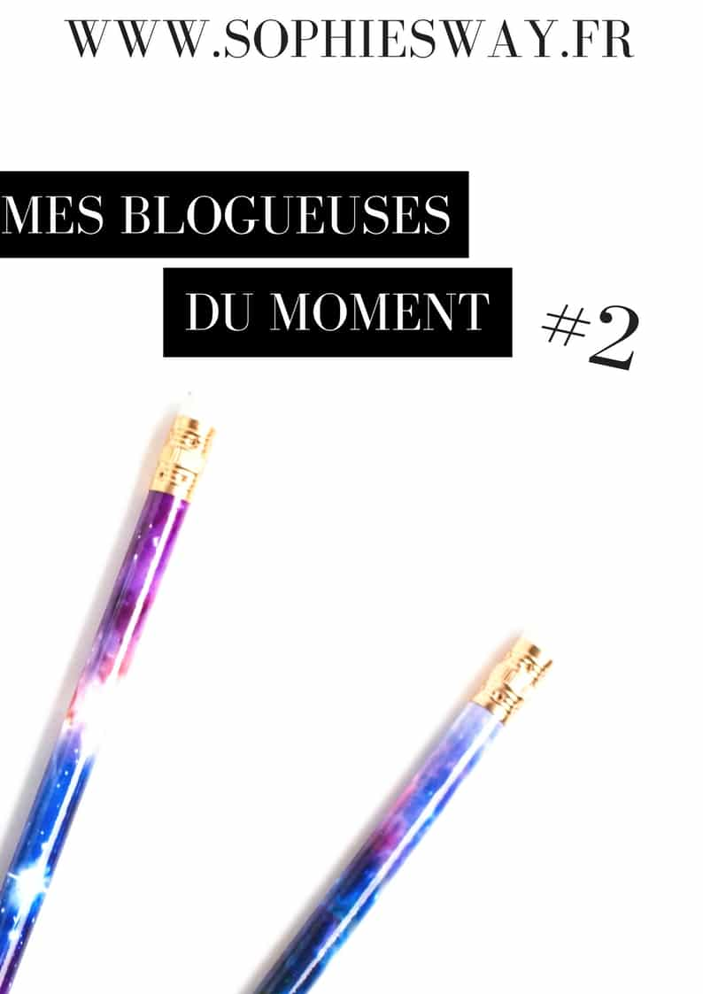 Mes blogueuses du moment - Sophie's Way Blog food & lifestyle