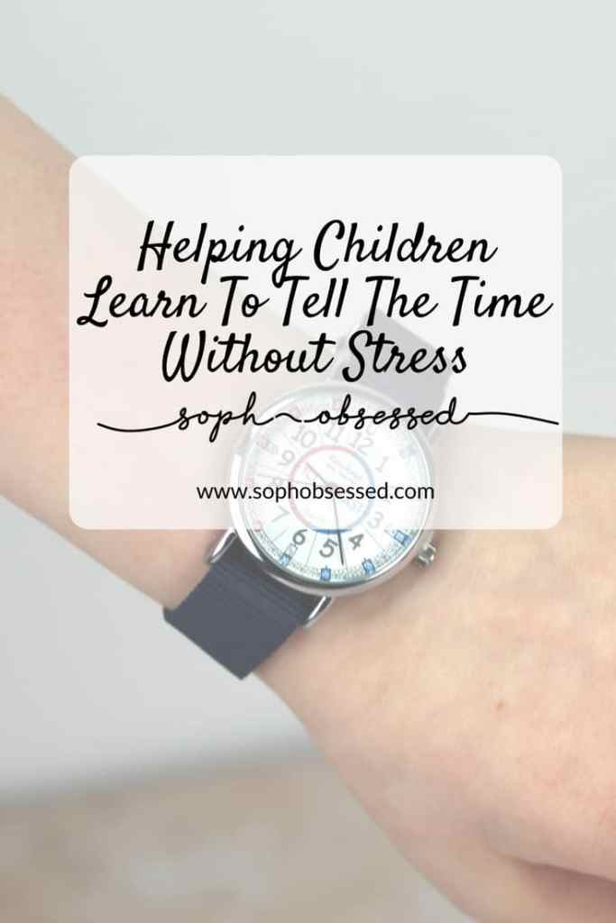 For children learning to tell the time can be incredibly overwhelming and difficult. By eliminating the stress it can make the whole process much easier. - Soph-obsessed