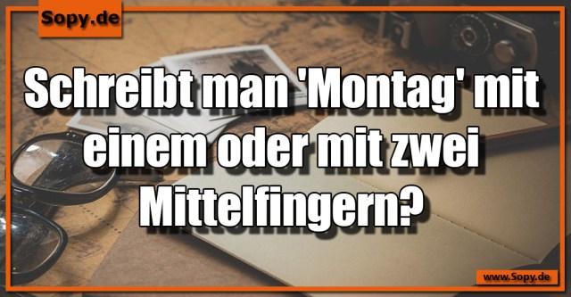 Schreibt man 'Montag'