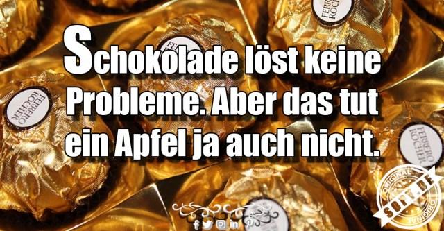 Schokolade löst keine Probleme