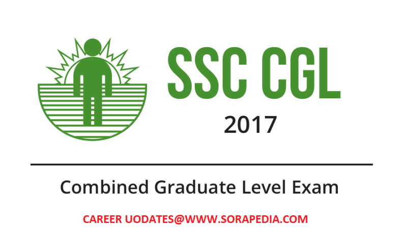SSC CGL Recruitment 2017-18 Vacancies Notification – Complete Details