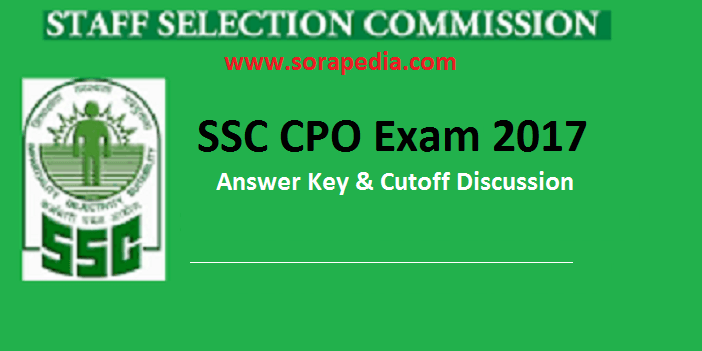 SSC CPO Prelims 2017 – Answer Key Cutoff Discussion All Shifts (02nd July 2017)