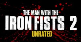 Man With the Iron Fists 2 – Set to Hit Hard – Trailer Inside