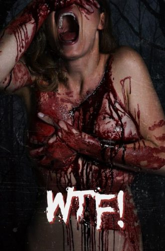 Upcoming Horror Film WTF! Gets its First Trailer.
