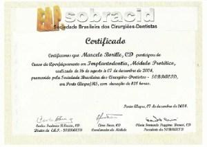 CERTIFICADO Certificamos que Marcelo Borille, CD participou do Curso de Aperfeiçoamento em Implantodontia, Módulo Protético, realizado de 16 Agosto à 07 Dezembro de 2004, promovido pela Sociedade Brasileira dos Cirurgiões-Dentistas - SOBRACID, em Porto Alegre/RS, com duração de 128 horas.